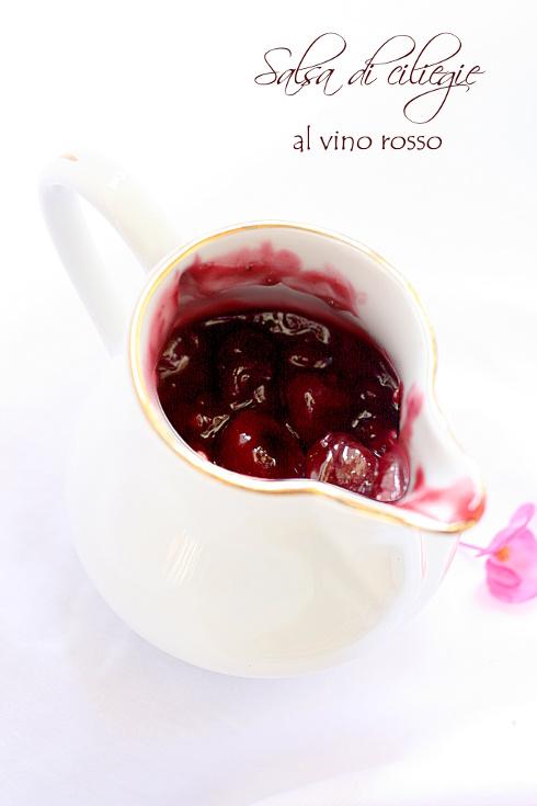 Salsa di ciliegie al vino rosso dolci pasticci - Mia suocera in bagno ...